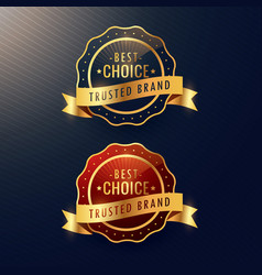 Best choice trusted brand golden label and badge vector