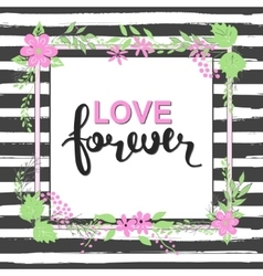 Handwritten love forever text frame of flowers vector