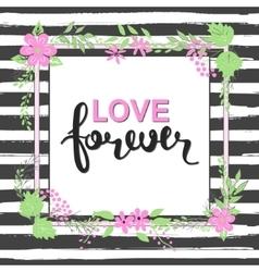 Handwritten love forever text frame of flowers vector