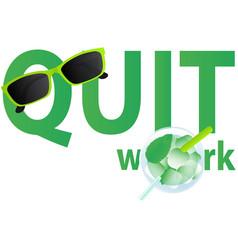 quit work vector image vector image