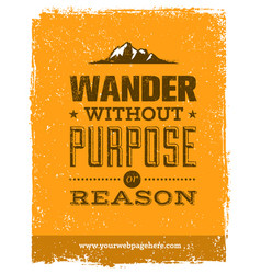 Wander without purpose or reason mountain hike vector