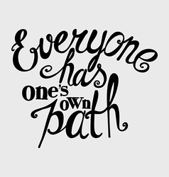 Everyone has ones own path vector image