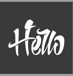 Hello inscription for postcards vector