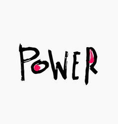 Power shirt print quote lettering vector