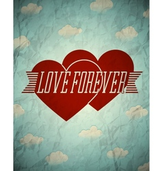 Love forever vintage crumpled card with clouds vector