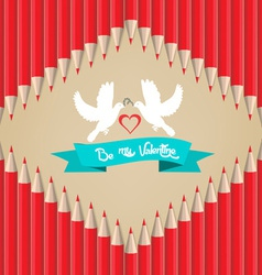 Background pencils be my valentine day vector