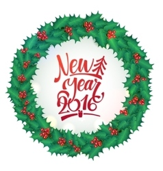 Happy new year calligraphy holly wreath card vector