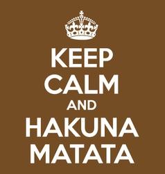 Keep calm and hakuna matata poster quote vector