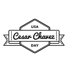 Cesar chavez day greeting emblem vector