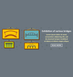 exhibition of various bridges banner horizontal vector image