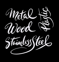 Metal and wood hand written typography vector