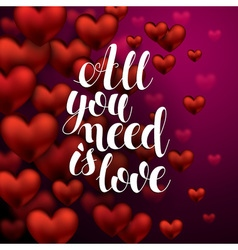 All you need is Love Calligraphy Hand Drawn vector image