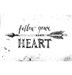 Follow your heart Hand drawn lettering vector image