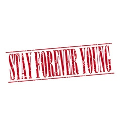 Stay forever young red grunge vintage stamp vector