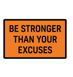 Be stronger than your excuses vector