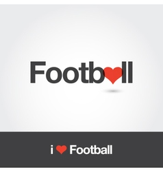 I love football vector