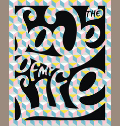 lettering poster love of my life vector image vector image