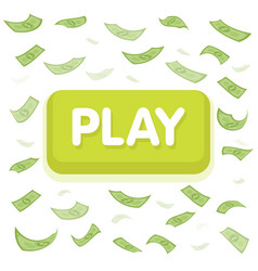 play game concept dollar money rain hundred vector image vector image