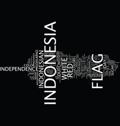 Flag of indonesia text background word cloud vector