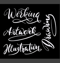 drawing and working hand written typography vector image