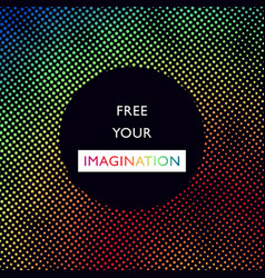 Free your imagination vector