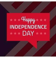 Happy independence day on red speech bubble vector