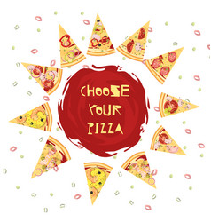choice of pizza round design vector image