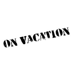 On vacation rubber stamp vector