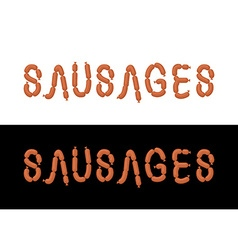 Sausages letters from sausages font from meal vector