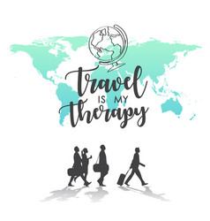 Travel is my therapy world map background vector