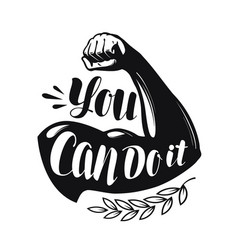 you can do it lettering strong hand confidence vector image