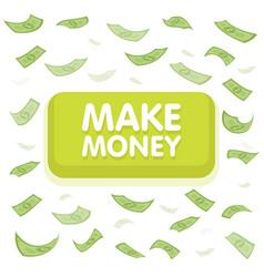 make money button concept dollar money rain vector image