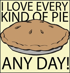 I love pie vector