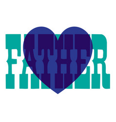Overlapping fathers day heart vector