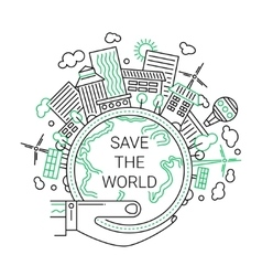 Save the world - ecology concept line design vector