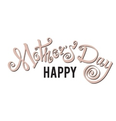 Happy mothers day lettering handmade calligraphy vector