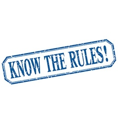 Know the rules square blue grunge vintage isolated vector