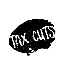 Tax cuts rubber stamp vector
