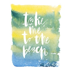 Motivation poster take me to the beach vector