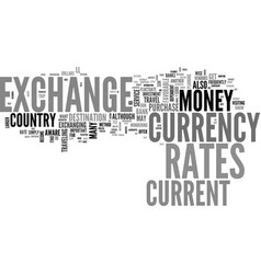 be aware of the exchange rates when you travel vector image vector image