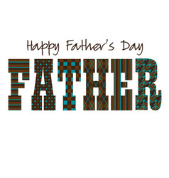 patterned fathers day typography vector image vector image