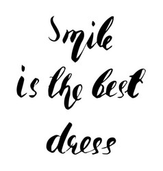 smile is the best dress lettering vector image