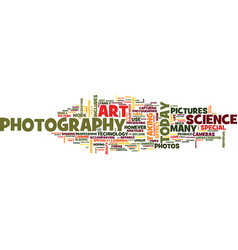 The art and science of photography text vector