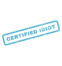 Certified idiot rubber stamp vector