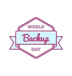 World backup day greeting emblem vector