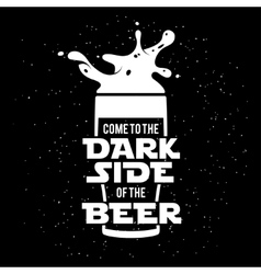 Dark side of the beer print chalkboard vintage vector