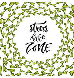 Stress free zone hand lettering calligraphy vector