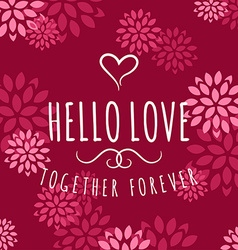 Decorative floral frame with text - hello love - vector