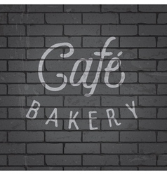 Slogan brickwall dark bakery cafe vector