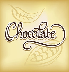 inscription chocolate - calligraphic text vector image vector image
